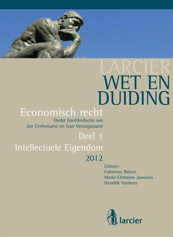 Larcier Wet en Duiding - Economisch recht (8 delen) 1 - Wet en Duiding Intellectuele eigendom - Kristof Roox |
