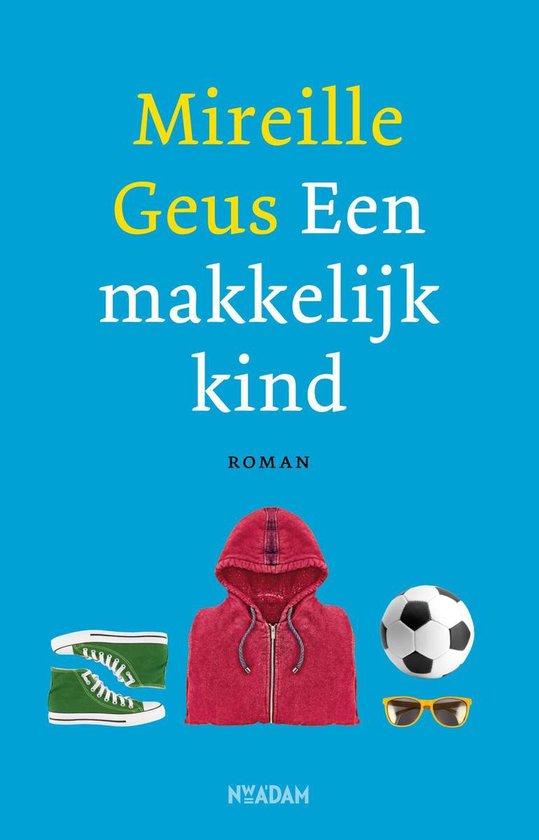 Een makkelijk kind - Mireille Geus | Readingchampions.org.uk