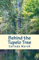 Behind the Tupelo Tree