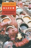 Kleur, Een Reis Door De Geschiedenis