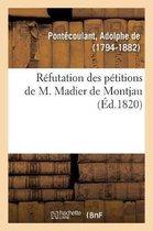 Refutation des petitions de M. Madier de Montjau