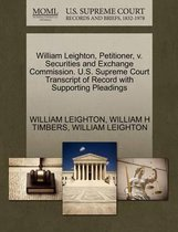 William Leighton, Petitioner, V. Securities and Exchange Commission. U.S. Supreme Court Transcript of Record with Supporting Pleadings