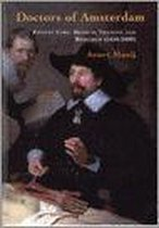 Doctors of Amsterdam: Patient Care, Medical Training and Research (1650-2000)