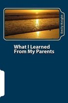 Omslag What I Learned from My Parents