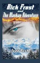 Rick Frost & the Alaskan Adventure