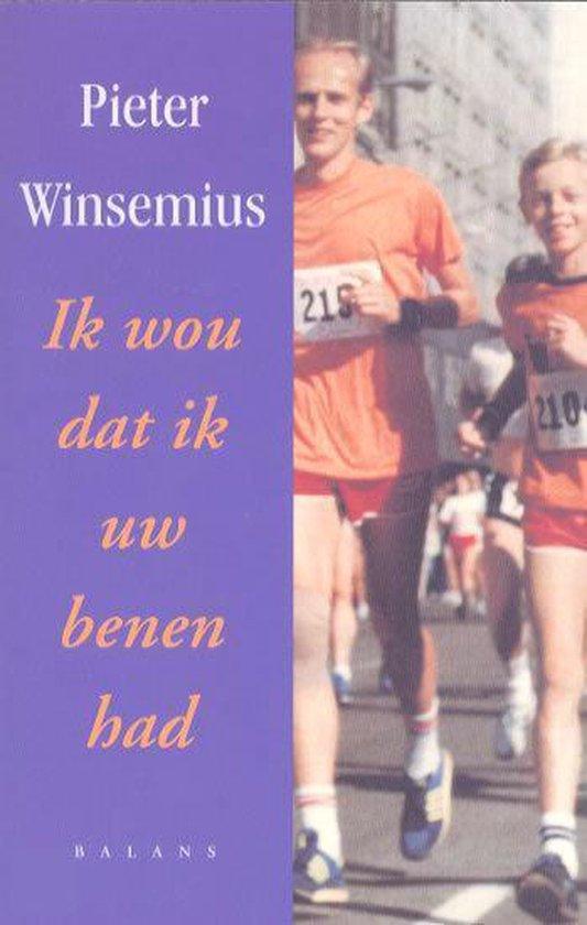 Ik Wou Dat Ik Uw Benen Had - P. Winsemius pdf epub
