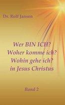 Wer Bin Ich? Woher Komme Ich? Wohin Gehe Ich? in Jesus Christus