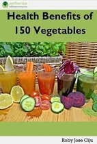 Health Benefits of 150 Vegetables