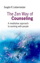 Zen Way of Counseling, The - A meditative approach to working with people
