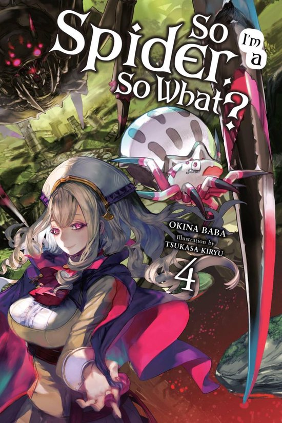 Boek cover So Im a Spider, So What?, Vol. 4 (light novel) van Okina Baba (Onbekend)