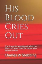 His Blood Cries Out