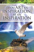 Thou Art an Inspiration, Be an Inspiration