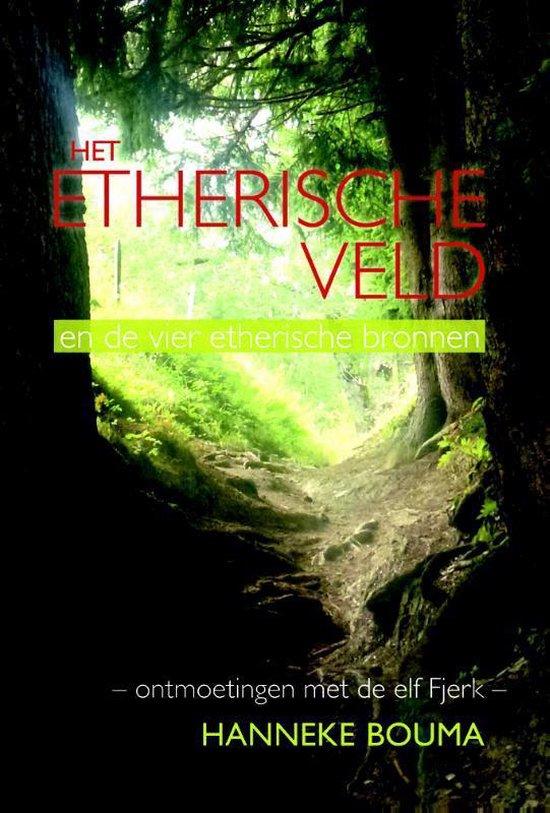 Het etherische veld - Hanneke Bouma |