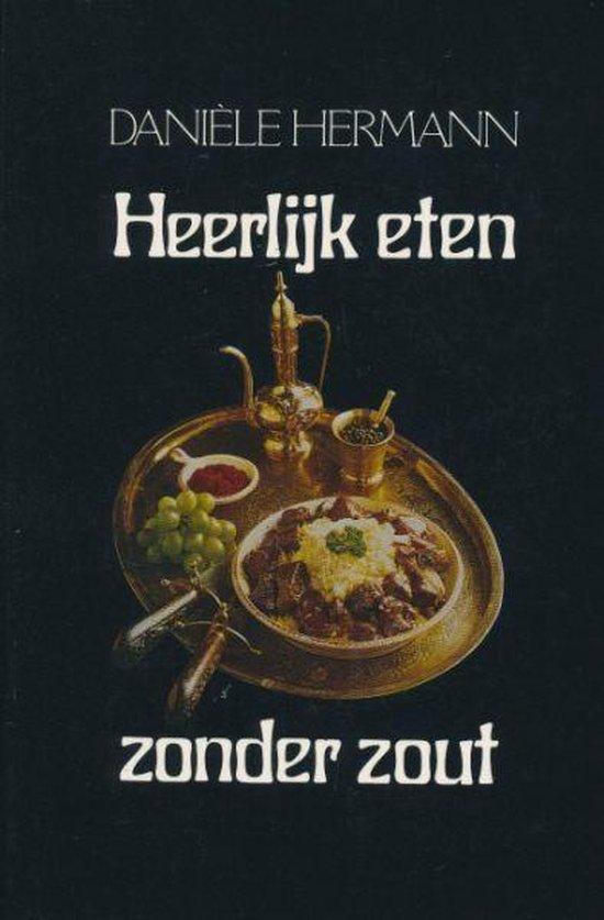 Boek cover Heerlijk eten zonder zout van Daniele Herman (Paperback)