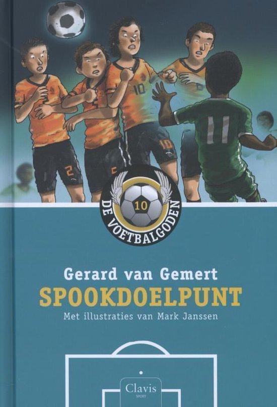 De voetbalgoden 10 - Spookdoelpunt - Gerard van Gemert |
