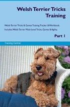 Welsh Terrier Tricks Training Welsh Terrier Tricks & Games Training Tracker & Workbook. Includes