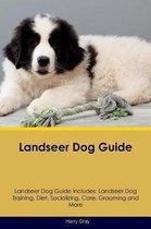 Landseer Dog Guide Landseer Dog Guide Includes