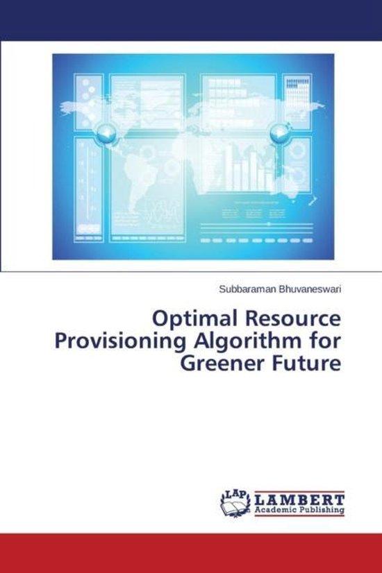 Optimal Resource Provisioning Algorithm for Greener Future