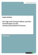 Die Luge nach Erving Goffman und ihre Auswirkungen auf das zwischenmenschliche Vertrauen