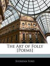 The Art of Folly [Poems]