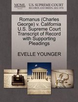 Romanus (Charles George) V. California U.S. Supreme Court Transcript of Record with Supporting Pleadings