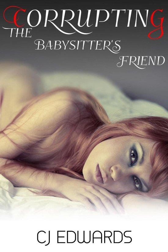 Corrupting the Babysitter's Friend