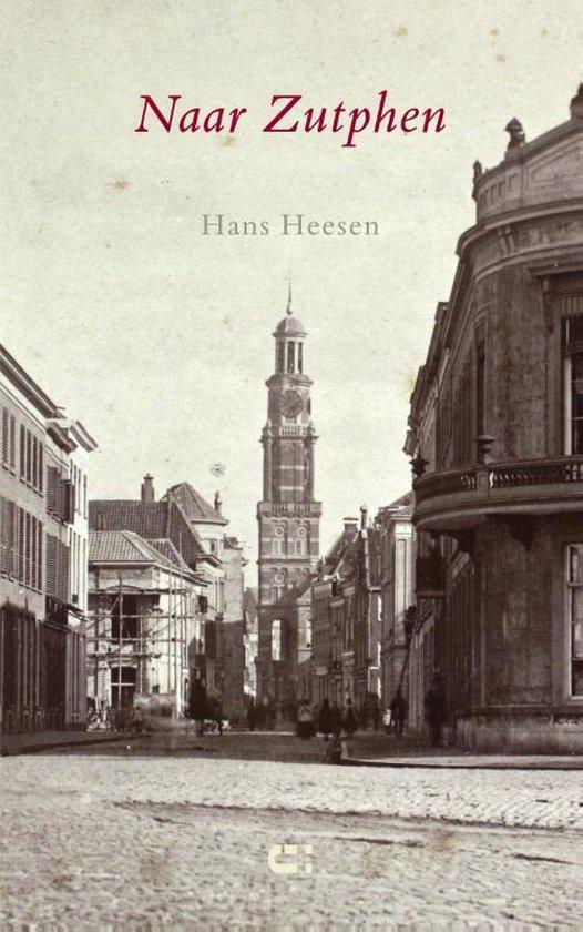 Naar Zutphen - Hans Heesen |