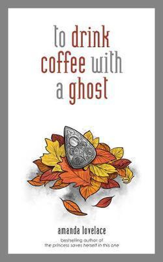 Boek cover to drink coffee with a ghost van Amanda Lovelace (Hardcover)