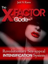 The X-Factor Code: Revolutionary Sex Appeal Intensification System