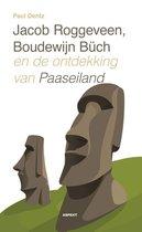 Jacob Roggeveen, Boudewijn Büch en de ontdekking van Paaseiland