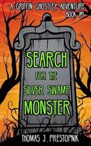 Search for the Silver Swamp Monster