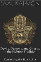Devils, Demons, and Ghosts, in the Hebrew Tradition
