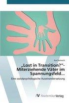 Lost in Transition? - Miterziehende Vater Im Spannungsfeld...