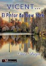 VICENT... ELPintor de New York