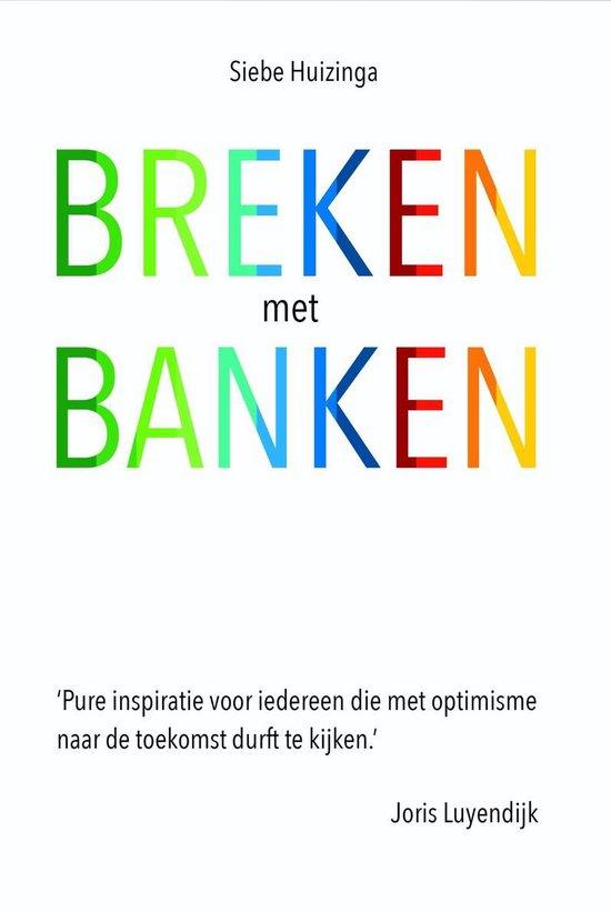 Breken met banken - Siebe Huizinga |