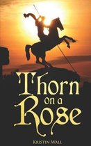 Thorn on a Rose