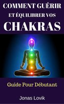 Comment Guérir Et Équilibrer Vos Chakras