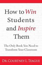 How to Win Students and Inspire Them