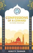 Confessions of a Coward - An Indian Adventure