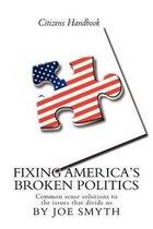 Fixing America's Broken Politics