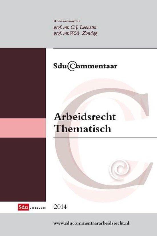 SduCommentaar - Arbeidsrecht; Thematisch 2014 - Prof. mr. C.J. Loonstra |