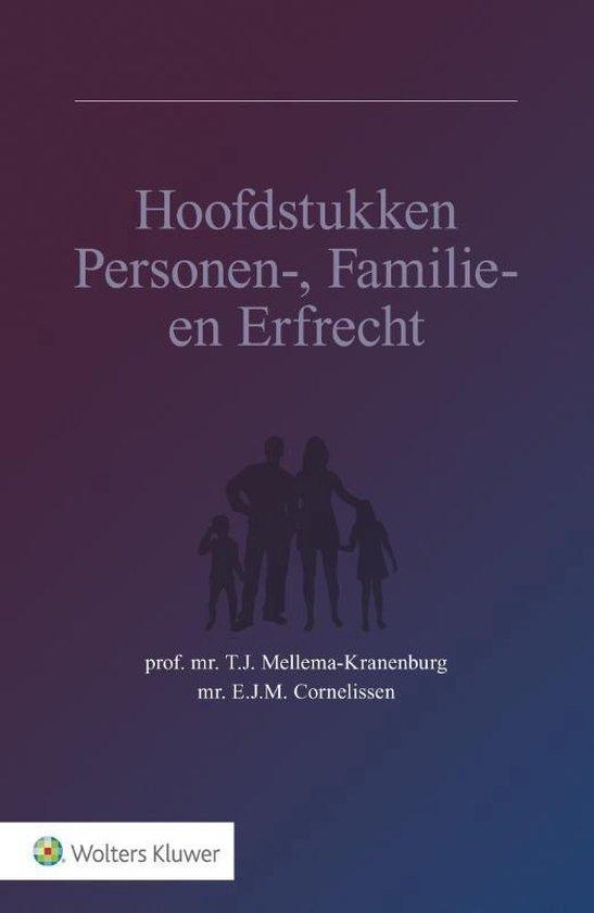 Hoofdstukken personen-, familie- en erfrecht - T.J. Mellema-Kranenburg |