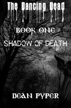 The Dancing Dead: Book One: Shadow of Death