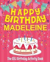 Happy Birthday Madeleine - The Big Birthday Activity Book