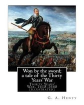 Won by the Sword; A Tale of the Thirty Years' War. by