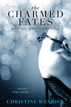 The Charmed Fates: Book Three of a Trilogy