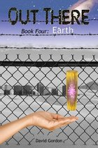 Out There: Book Four: Earth