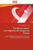 Turcit� Ou Islam? Les Migrants de Turquie En France