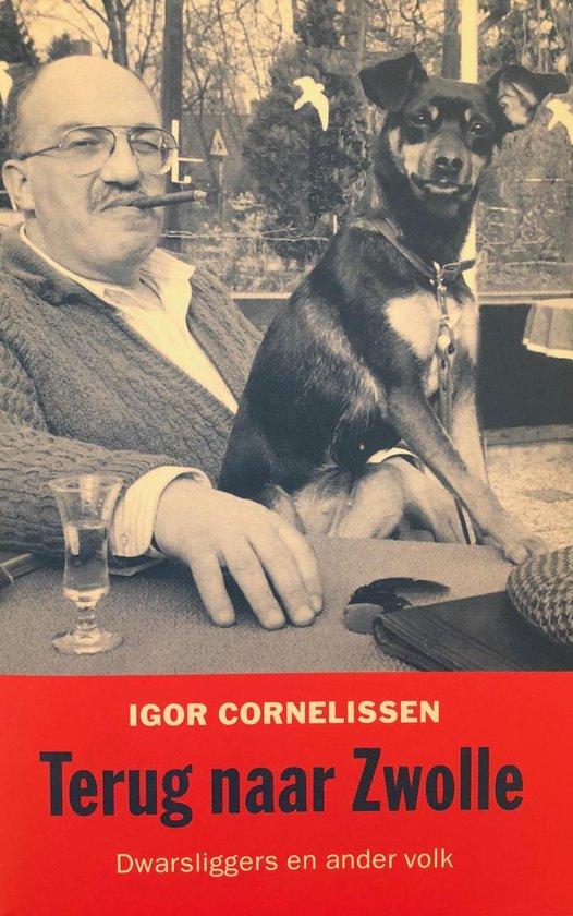 Terug Naar Zwolle - Igor Cornelissen | Fthsonline.com