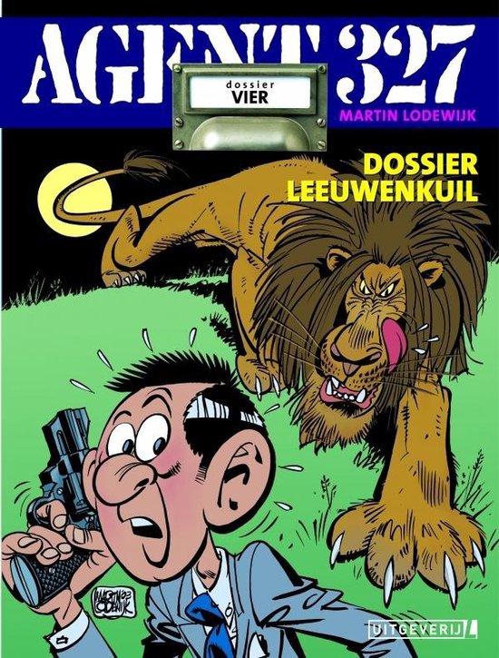 Agent 327 04. dossier leeuwenkuil - Martin Lodewijk pdf epub